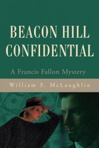 Beacon Hill Confidential by William F. McLaughlin - Paperback