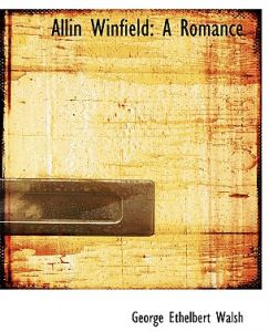 Allin Winfield: A Romance (Large Print Edition) by George Ethelbert Walsh - Paperback