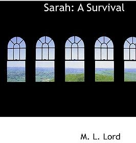 Sarah: A Survival by M. L. Lord - Paperback