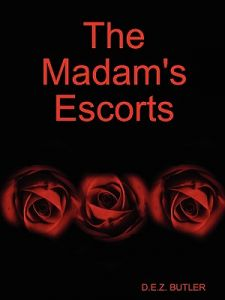 The Madam's Escorts by D. E. Z. Butler - Paperback