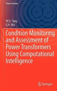 Condition Monitoring and Assessment of Power Transformers Using Computational Intelligence by W. H. Tang, Q. H. Wu - Hardcover