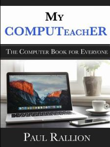 My Computeacher, the Computer Book for Everyone by Paul Rallion - Paperback