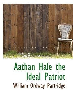 Aathan Hale The Ideal Patriot By William Ordway Partridge