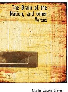 The Brain of the Nation, and Other Verses by Charles L. Graves - Hardcover
