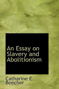 journey to abolitionism essay The abolition of the slave trade essay surviving the horrendous ship journey that you would have to succumb to something like this essay on abolitionism.