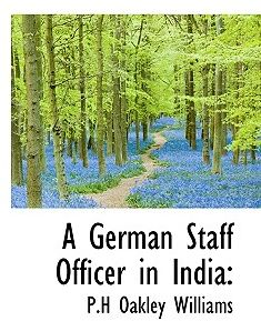 A German Staff Officer in India by P. H. Oakley Williams - Paperback