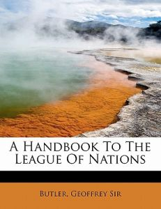 A Handbook to the League of Nations by Geoffrey Butler - Paperback