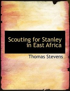 Scouting for Stanley in East Africa by Thomas Stevens - Paperback