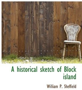 A Historical Sketch of Block Island by William P. Sheffield - Paperback