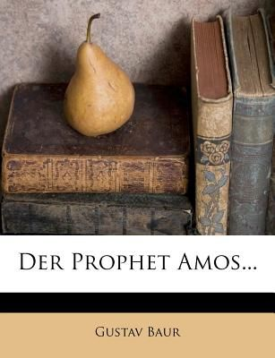 Der Prophet Amos by Gustav Baur  Paperback price review and
