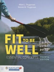 Fit to Be Well 4th Edition  by Alton L. Thygerson, Steven M. Thygerson - Paperback