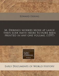 M. Derings Workes More at Large Then Euer Hath Heere To-Fore Been Printed in Any One Volume. (1597) by Edward Dering - Paperback