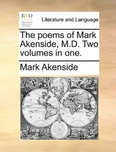 The Poems of Mark Akenside, M.D. Two Volumes in One. by Mark Akenside - Paperback