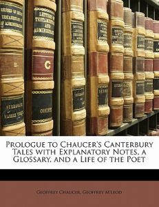 Prologue to Chaucer's Canterbury Tales with Explanatory Notes, a Glossary, and a Life of the Poet by Geoffrey Chaucer, M'Leod, Geoffrey M'Leod - Paperback