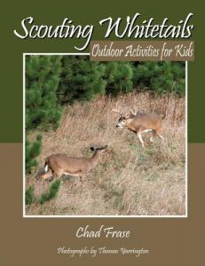 Scouting Whitetails: Outdoor Activities for Kids by Chad Frase - Paperback