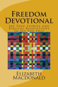 Freedom Devotional: 365 Devotionals to Help You Deal with Life's Daily Problems and Set You Free! by Elizabeth MacDonald Ph. D. - Paperback