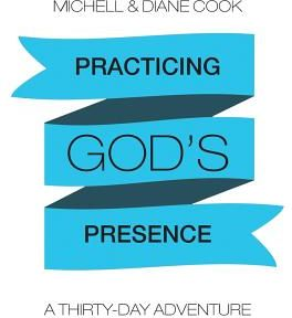 Practicing God's Presence: A Thirty-Day Adventure by Michell &. Diane Cook - Paperback