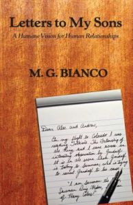 Letters to My Sons: A Humane Vision for Human Relationships by M. G. Bianco - Paperback