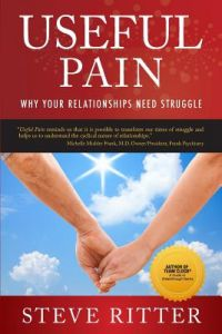 Useful Pain: Why Your Relationships Need Struggle by Steve Ritter - Paperback