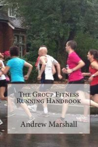 The Group Fitness Running Handbook by MR Andrew Marshall - Paperback