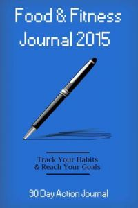 Food & Fitness Journal 2015: 90 Day Action Journal: Personal Diet Diary & Exercise Journal by Blank Books 'n' Journals - Paperback