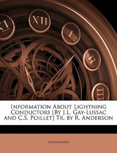 Information about Lightning Conductors [By J.L. Gay-Lussac and C.S. Poillet] Tr. R. Anderson by Anonymous - Paperback