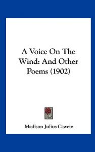 A Voice on the Wind: And Other Poems (1902) by Madison Julius Cawein - Hardcover
