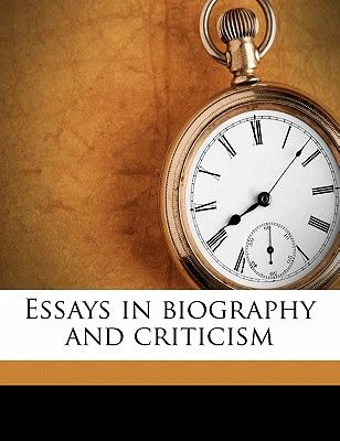 Essay On Science And Technology Essays In Biography And Criticism By Peter Bayne  Paperback English Essays Examples also Examples Of Essay Proposals Essays In Biography And Criticism By Peter Bayne  Paperback  Souq  Research Paper Essay Topics