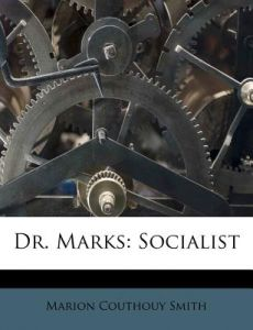 Dr. Marks: Socialist by Marion Couthouy Smith - Paperback