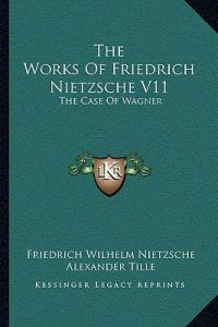 an analysis of the work of wagner and nietzsche Abbreviations and citations of friedrich nietzsche's of a set of collected works or standard subdivision within a single work ncw = nietzsche contra wagner.