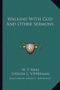 Walking with God and Other Sermons by W. P. Hall, Wayne Williams, Judson L. Vipperman - Paperback