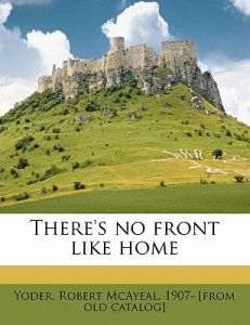 There's No Front Like Home by Robert McAyeal Yoder - Paperback