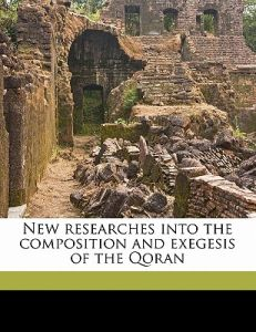 New Researches Into the Composition and Exegesis of the Qoran by Hartwig Hirschfeld - Paperback