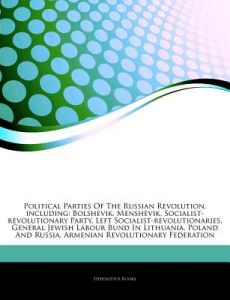 Articles on Political Parties of the Russian Revolution, Including: Bolshevik, Menshevik, Socialist-Revolutionary Party, Left Socialist-Revolutionarie by Hephaestus Books - Paperback
