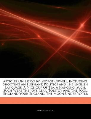 Articles On Essays George Orwell Including Shooting An Elephant   Aed