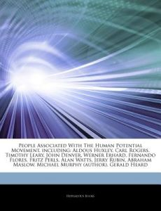 Articles on People Associated with the Human Potential Movement, Including: Aldous Huxley, Carl Rogers, Timothy Leary, John Denver, Werner Erhard, Fer by Hephaestus Books - Paperback