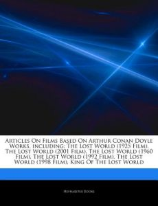 Articles On Films Based Arthur Conan Doyle Works Including The Lost World 1925 Film 2001 1960