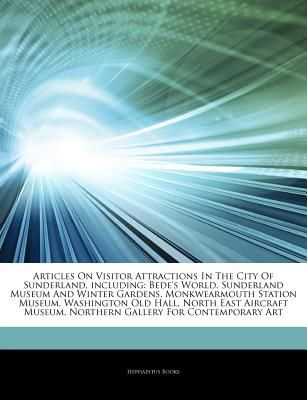 Articles on Visitor Attractions in the City of Sunderland, Including ...