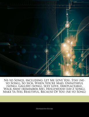Articles on Ne-Yo Songs, Including: Let Me Love You, Stay