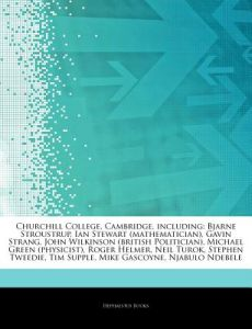 Articles on Churchill College, Cambridge, Including: Bjarne Stroustrup, Ian Stewart (Mathematician), Gavin Strang, John Wilkinson (British Politician) by Hephaestus Books - Paperback