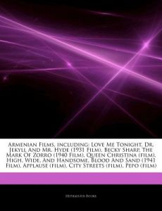 Articles on Armenian Films, Including: Love Me Tonight, Dr. Jekyll and Mr. Hyde (1931 Film), Becky Sharp, the Mark of Zorro (1940 Film), Queen Christi by Hephaestus Books - Paperback