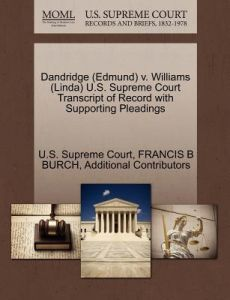 Dandridge (Edmund) V. Williams (Linda) U.S. Supreme Court Transcript of Record with Supporting Pleadings by Francis B. Burch, Additional Contributors, U. S. Supreme Court - Paperback