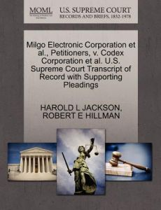 Milgo Electronic Corporation et al., Petitioners, V. Codex Corporation et al. U.S. Supreme Court Transcript of Record with Supporting Pleadings by Harold L. Jackson, Robert E. Hillman - Paperback