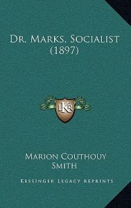 Dr. Marks, Socialist (1897) by Marion Couthouy Smith - Paperback
