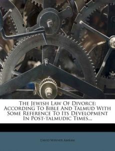 The Jewish Law of Divorce: According to Bible and Talmud with Some Reference to Its Development in Post-Talmudic Times... by David Werner Amram - Paperback