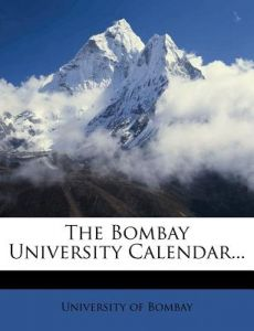 The Bombay University Calendar... by University Of Bombay - Paperback