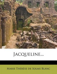 Jacqueline... by Marie Therese De Solms Blanc - Paperback