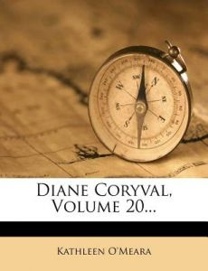 Diane Coryval, Volume 20... by Kathleen O'Meara - Paperback