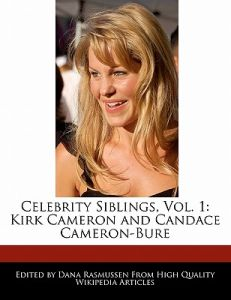 Celebrity Siblings, Vol. 1: Kirk Cameron and Candace Cameron-Bure by Dana Rasmussen - Paperback