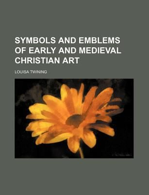 Souq Symbols And Emblems Of Early And Medieval Christian Art By